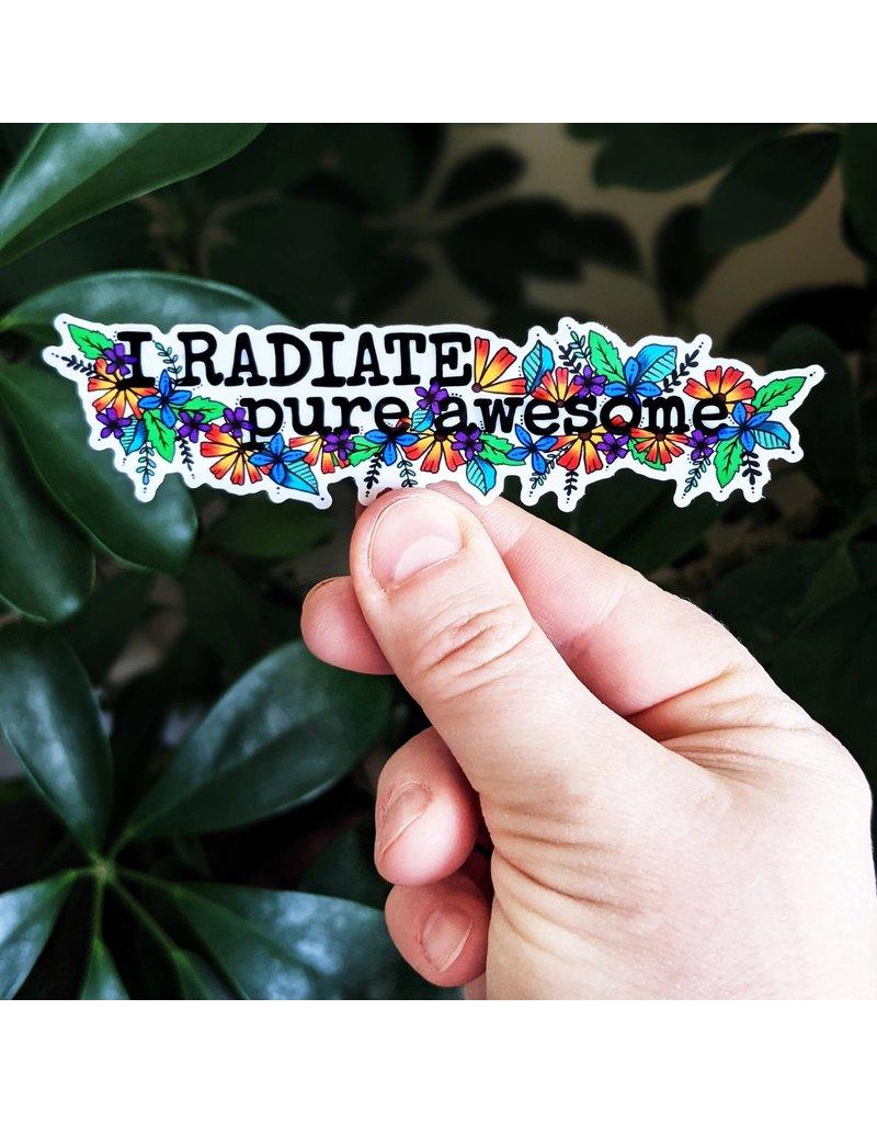 It's OK. It's ART. I radiate Pure Awesome Sticker