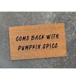 Aspen Blue Co Come Back with Pumpkin Spice Doormat