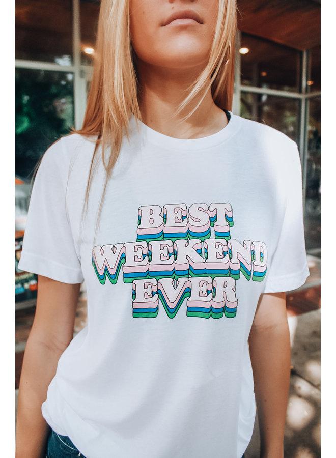 Best Weekend Ever T-shirt
