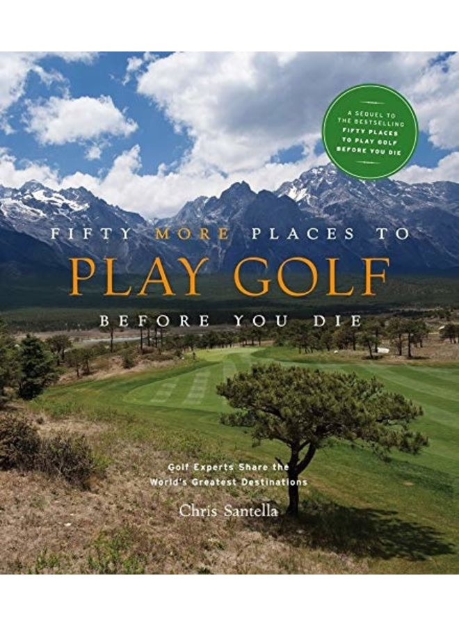 Fifty More Places To Play Golf