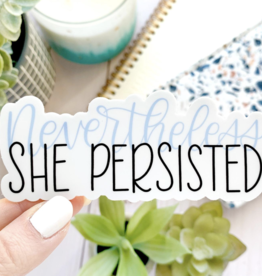 Elyse Breanne Design Nevertheless She Persisted Sticker