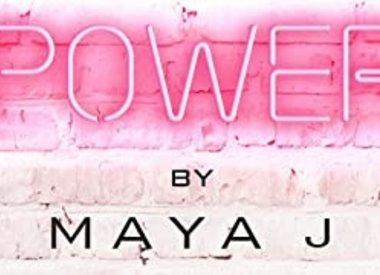 Empowered by Maya J