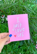 Happy Tines I Just Love Us Card