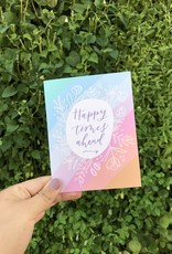Happy Tines Happy Times Ahead Card