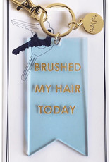 Brushed My Hair Today Keychain