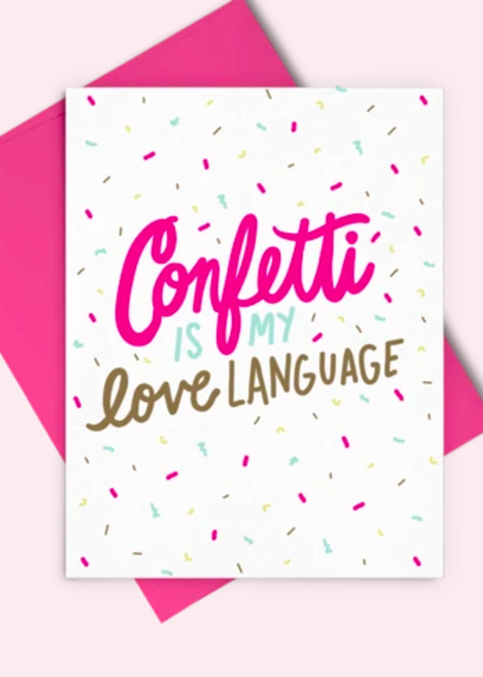 Confetti Is My Love Language Card