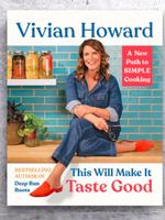 Vivian Howard This Will Make It Taste Good Cookbook