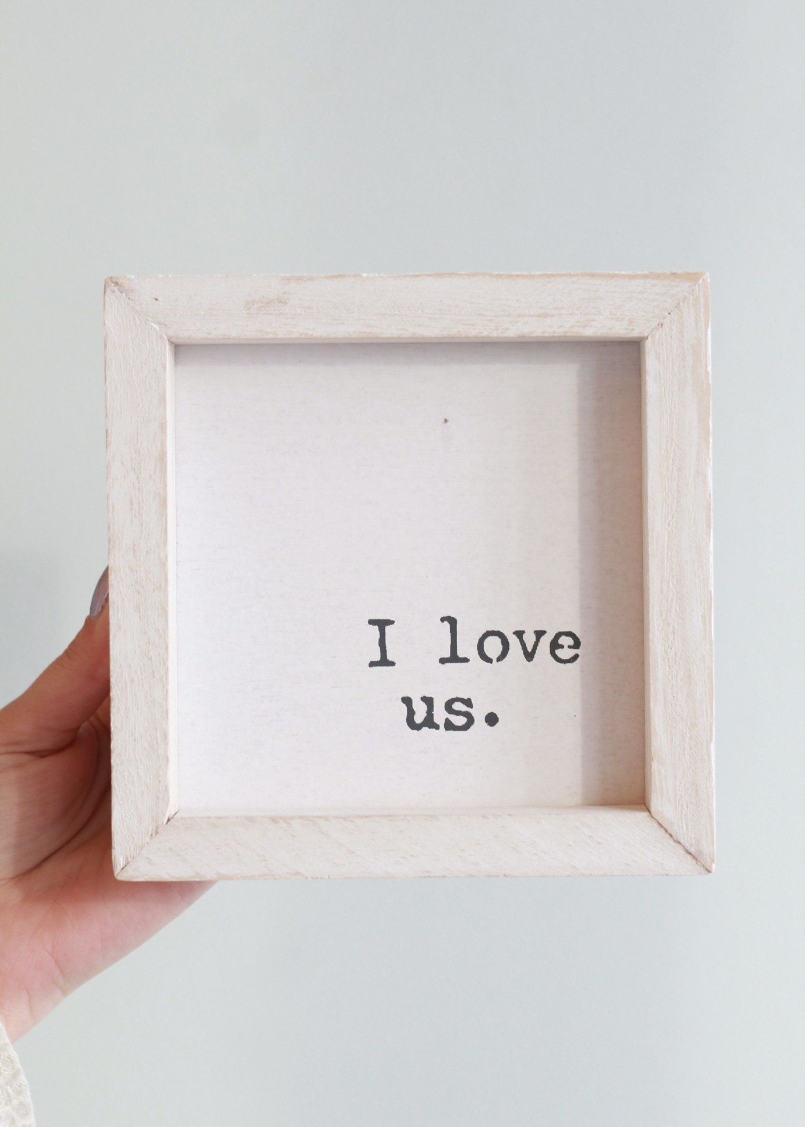"""""""I Love Us"""" 6x6 Framed"""