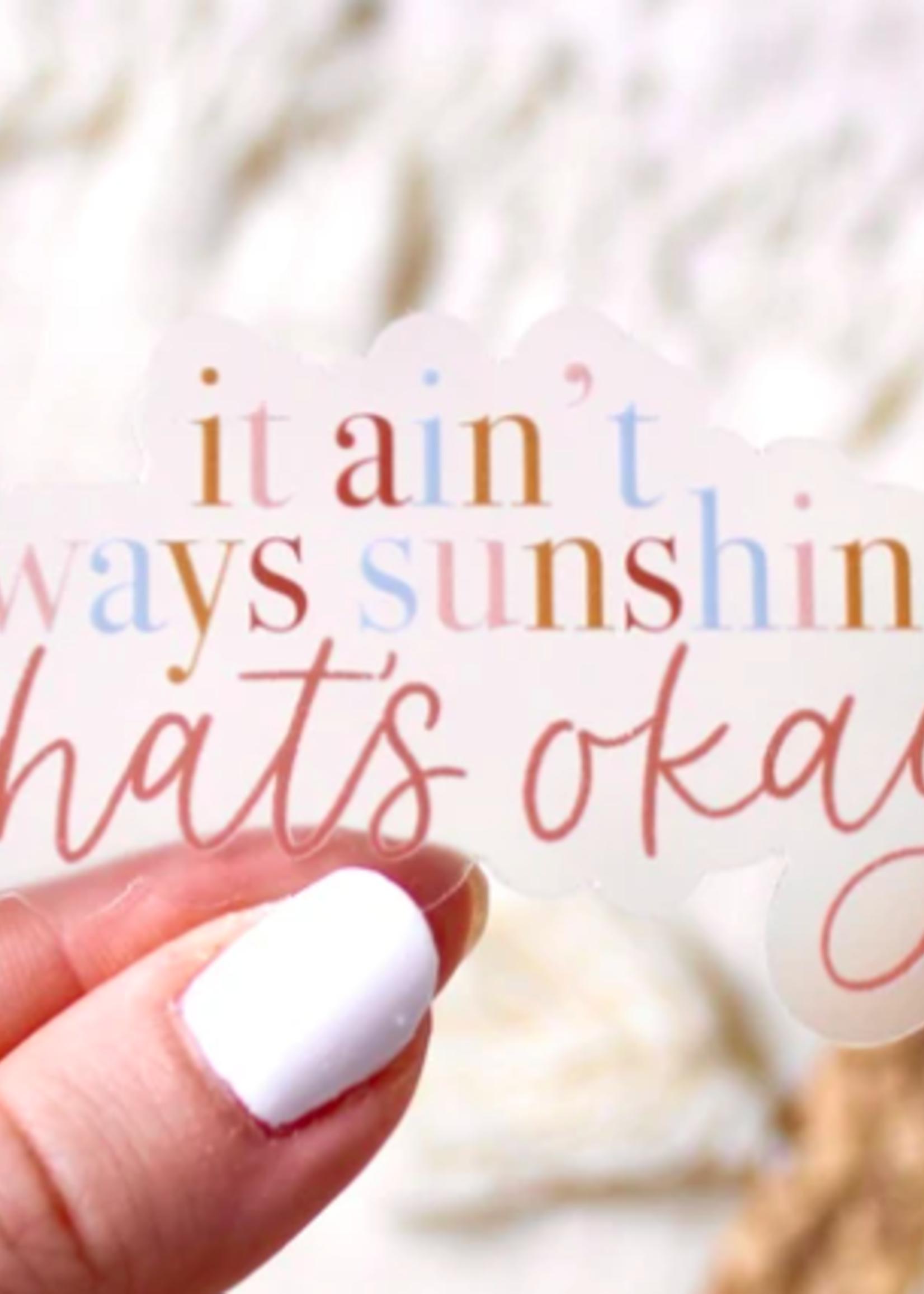 Elyse Breanne Design It Ain't Always Sunshine Sticker