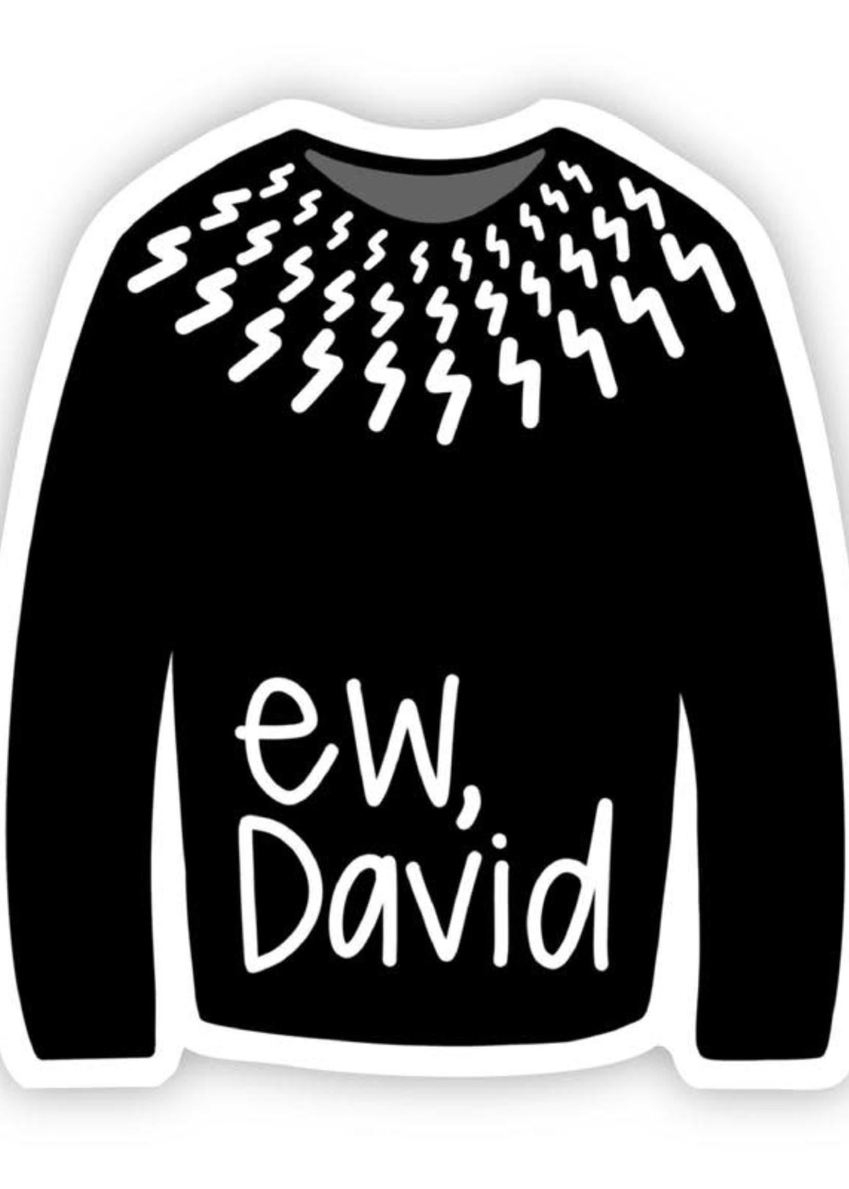 Ew, David Sweater Sticker
