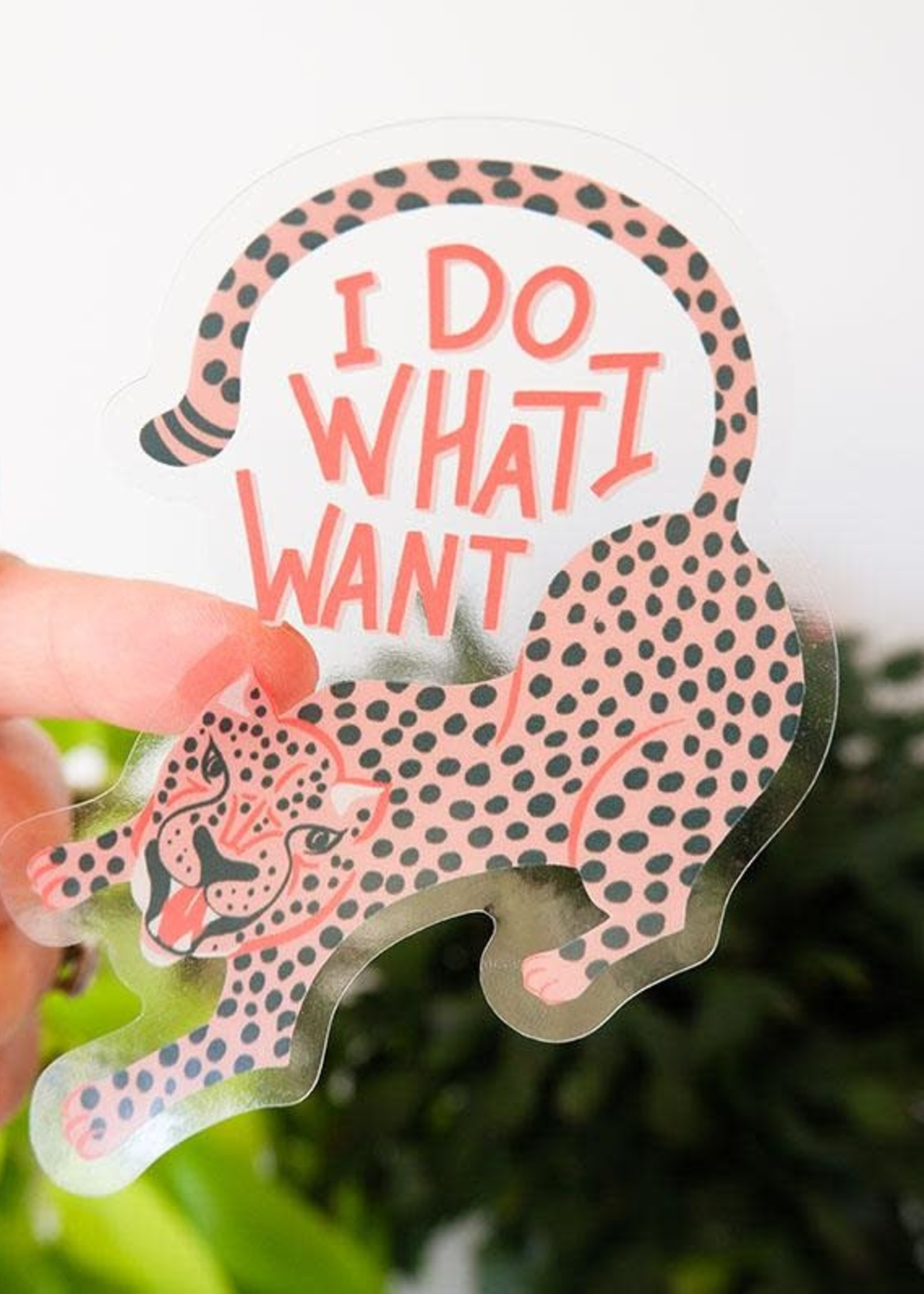 One & Only Paper I Do What I Want Clear Sticker