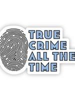 Blue True Crime All The Time Sticker