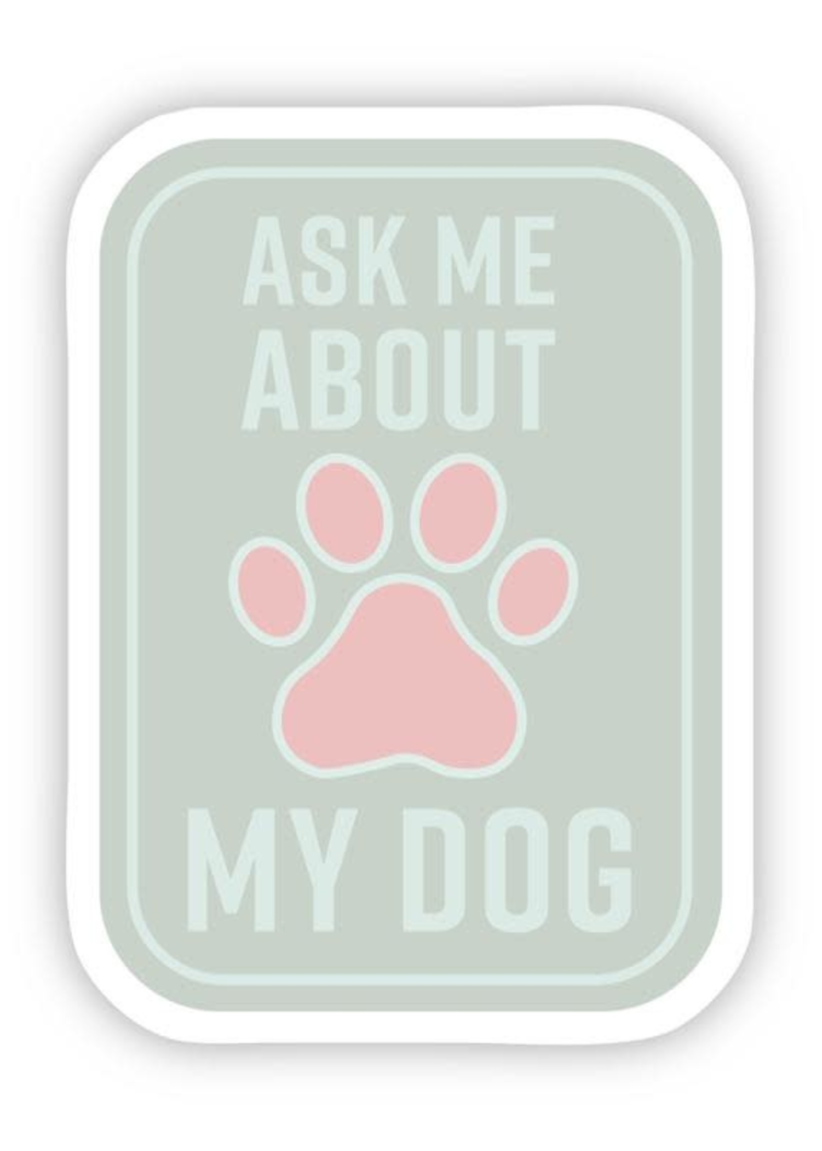 Ask Me About My Dog Green Sticker