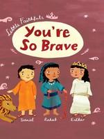 Little Faithfuls You're So Brave