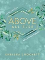 Above All Else Devotional