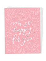 Happy Tines So Happy For You Florals Card