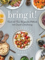 Bring It! Recipes for Casual Entertaining