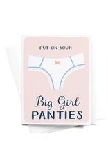 Onderkast Studio Onderkast - Put on Your Big Girl Panties Greeting Card
