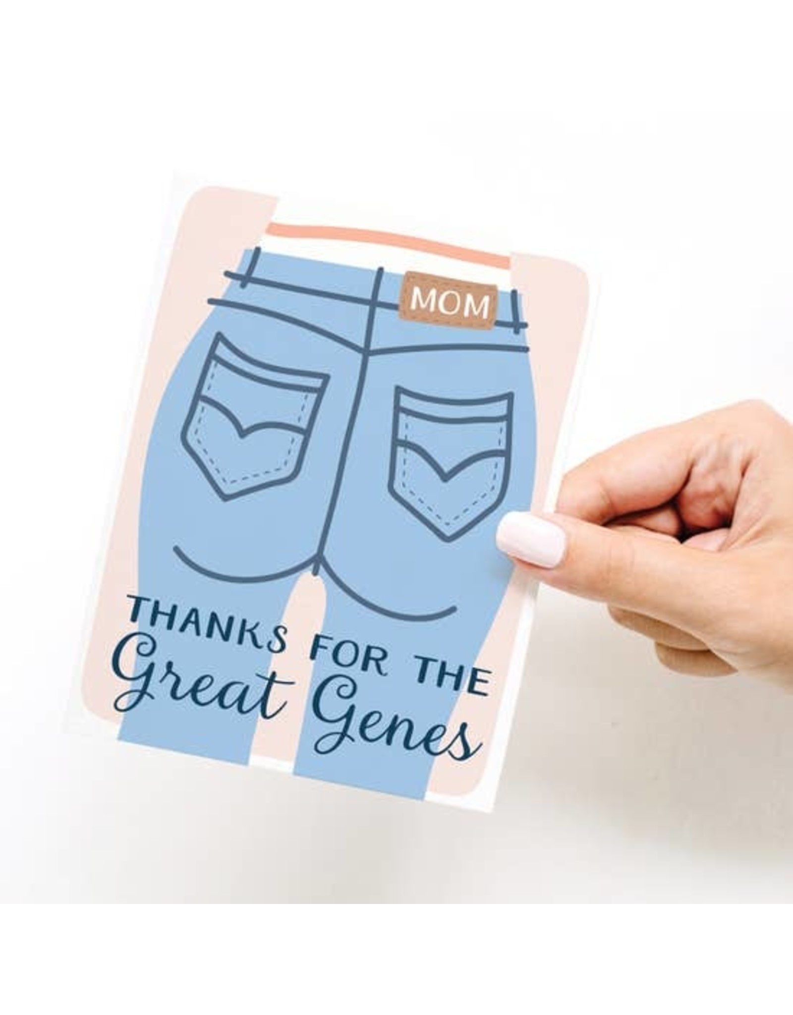 Onderkast Studio Onderkast - Thanks for the Great Genes Mom Jeans Greeting Card
