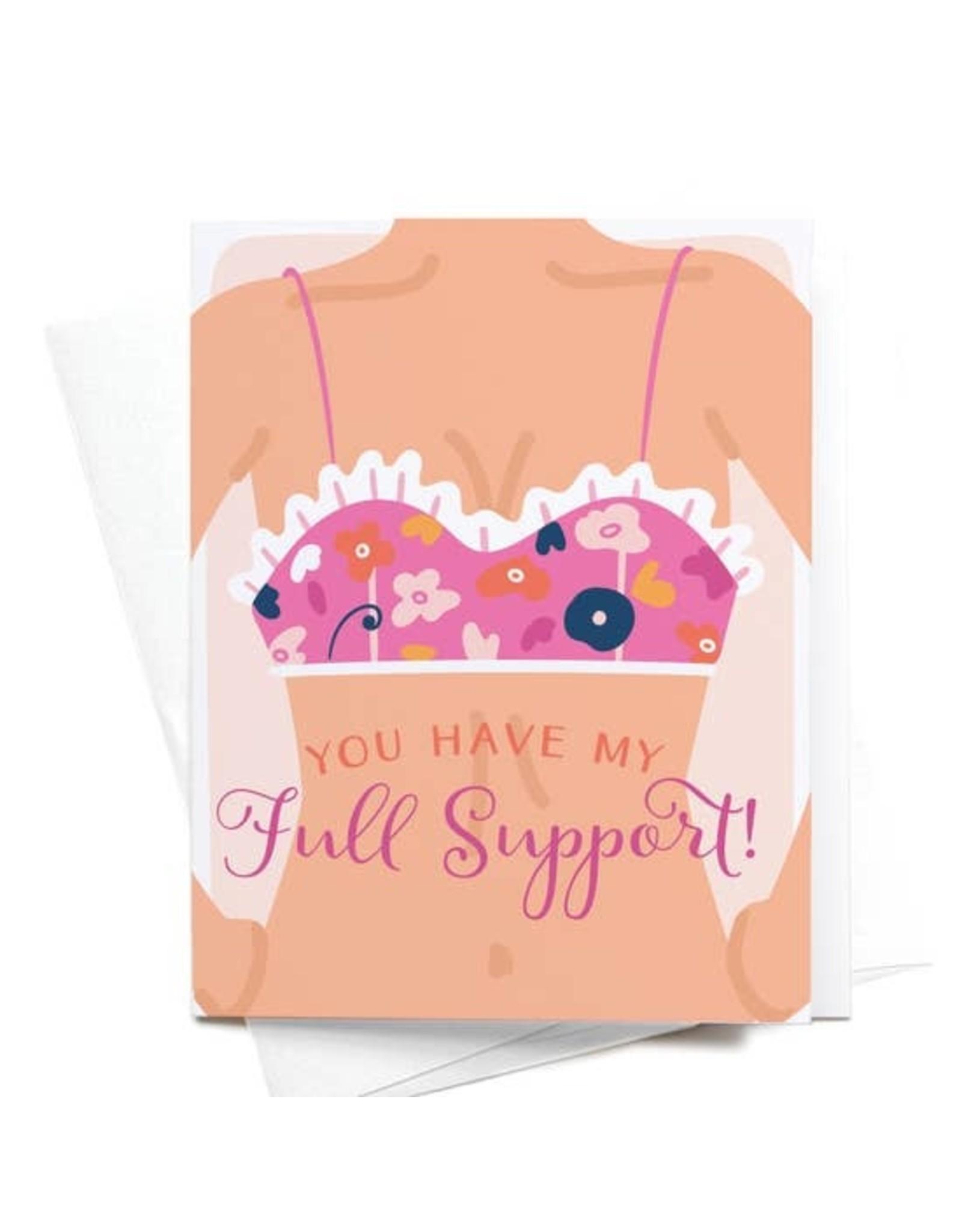 Onderkast Studio Onderkast - You Have My Full Support Greeting Card
