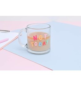 Talking Out of Turn Glass Mug - Not Today