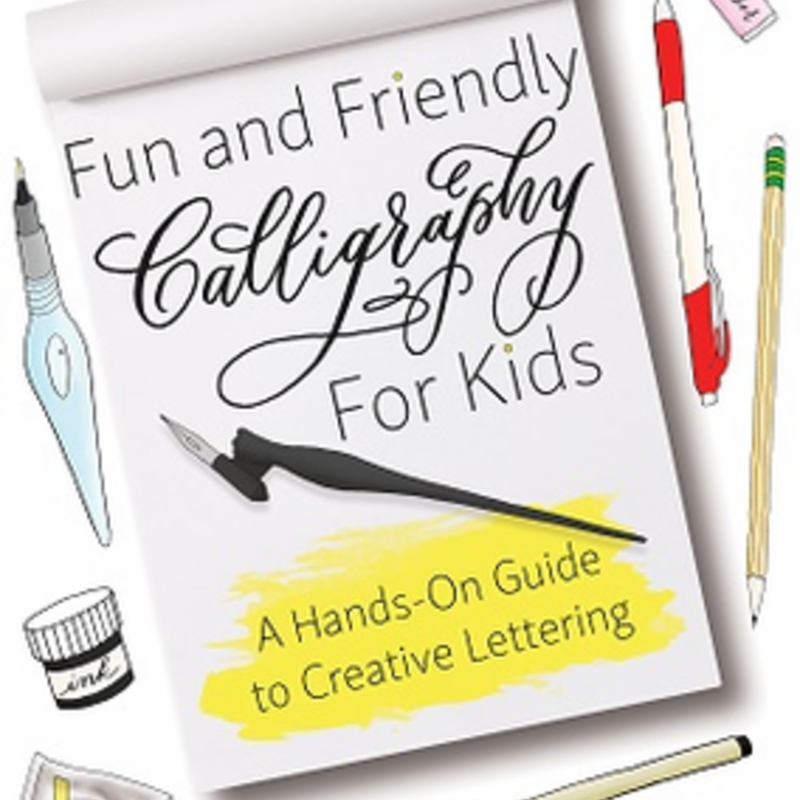 Fun & Friendly Calligraphy for Kids