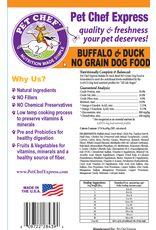 Pet Chef Express PCE Buffalo & Duck Grain Free 20#