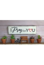 Small Wood Plaque, I Pray for You