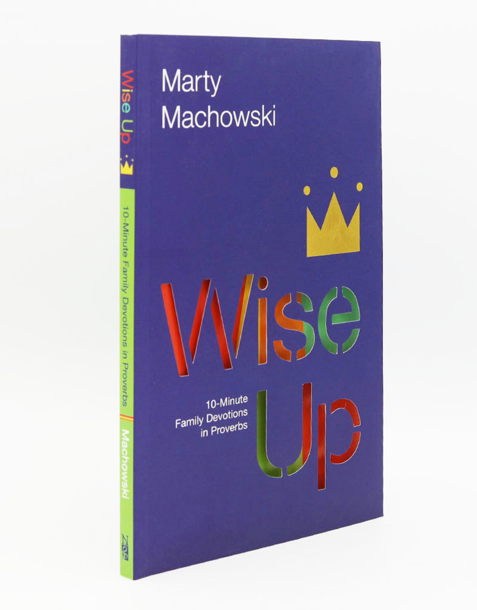 Wise Up, 10 Minute Family Devotions in Proverbs, Mfchowski