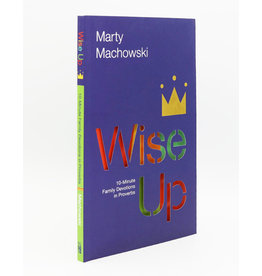Wise Up, 10 Minute Family Devotions in Proverbs, Machowski