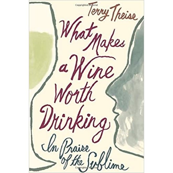 What Makes Wine Worth Drinking by Terry Theise