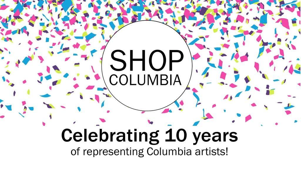 ShopColumbia 10 Year Anniversary Celebration and Artist Reunion!