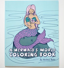 Melissa Rohr Gindling A Mermaid's World Coloring Book by Melissa Rohr Gindling