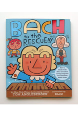 "Elio ""Bach to the Rescue"" by Chris Eliopoulos ""Elio"""
