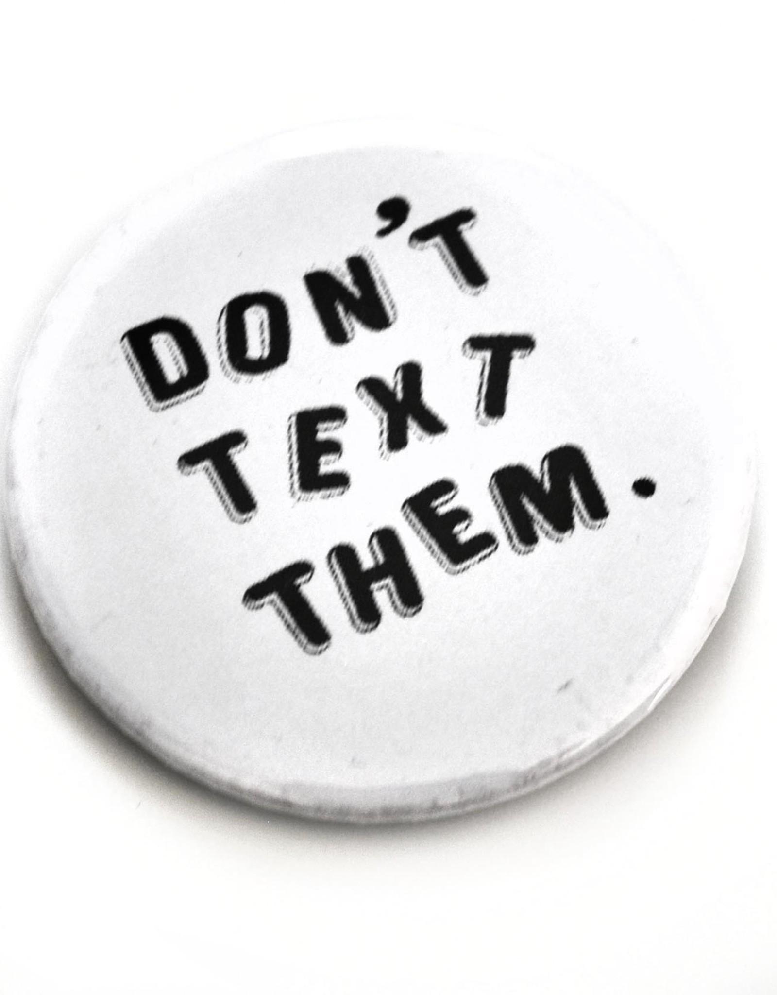 Julia Arredondo Don't Text Button