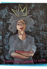 "Sam Kirk ""Sometimes a Woman is King"" Greeting Card by Sam Kirk"