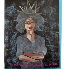 "Sam Kirk ""Sometimes a Woman is King"" Greeting Card by Sam Kirk"