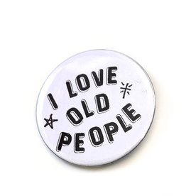 Julia Arredondo I Love Old People Pinback Button by Julia Arredondo