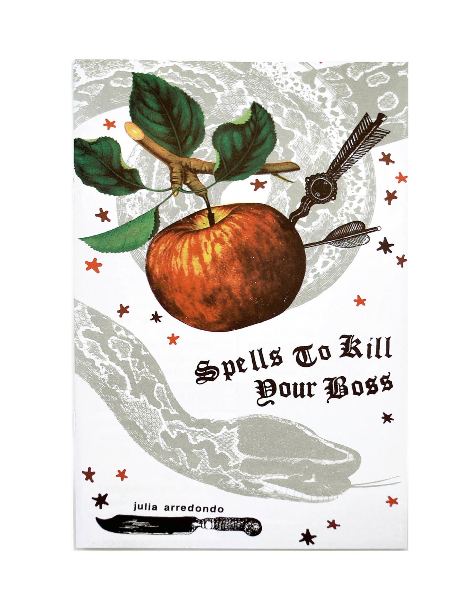 Julia Arredondo Spells To Kill Your Boss Zine by Julia Arredondo