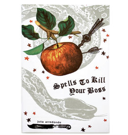 Julia Arredondo Spells To Kill Your Boss Zine by Julia Arredondo
