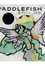 "Paddlefish ""Spill Me"" CD by Paddlefish"