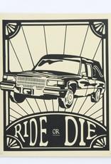 """Ride or Die"" Silk Screen Print by Danielle Przybysz"