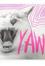 """""""YAWN!"""" by Sidney Trobee"""