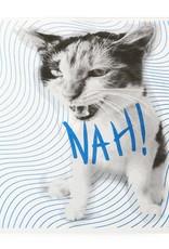 """NAH!"" by Sarah Trobee"