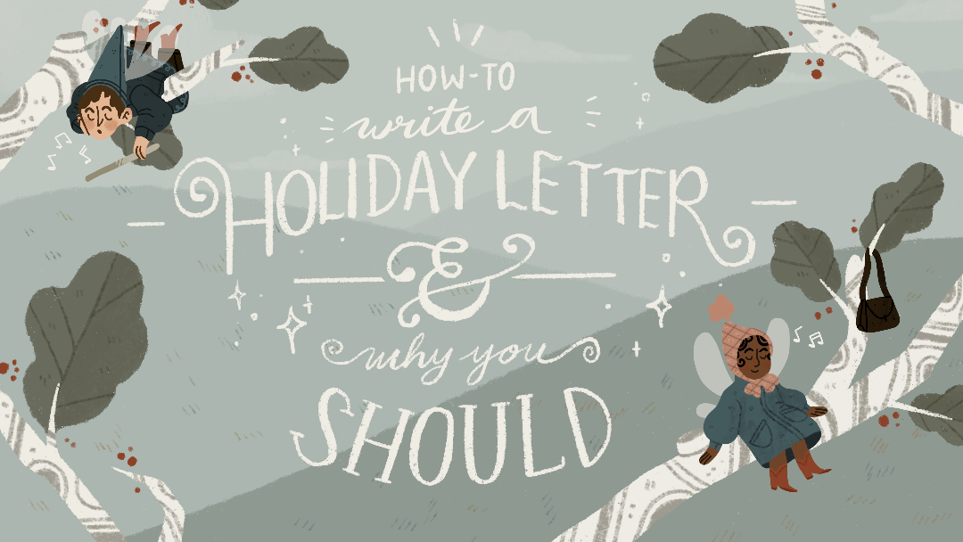How-To Write A Holiday Letter & Why You Should