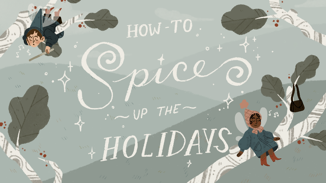 How-To Spice Up The Holidays