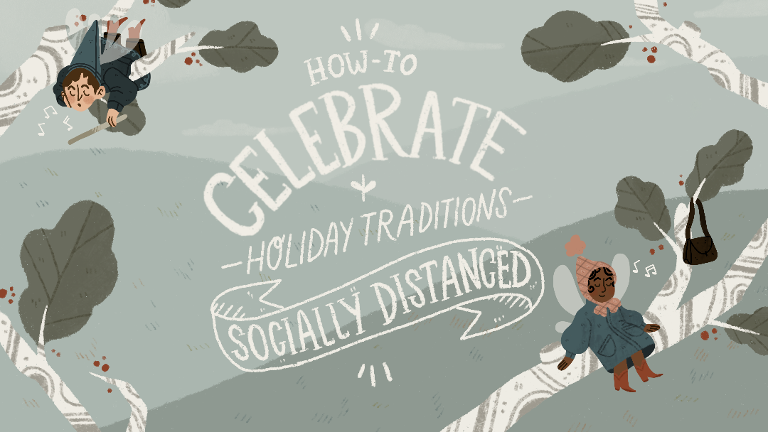 How-To Celebrate Holiday Traditions: Socially Distanced