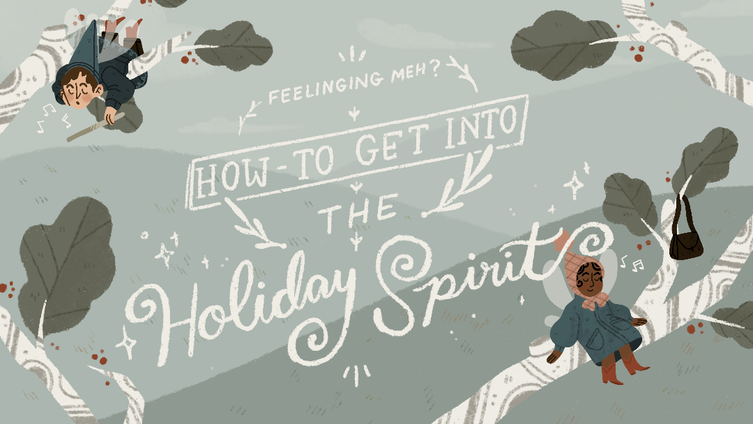 Feeling Meh? How-To Get Into The Holiday Spirit