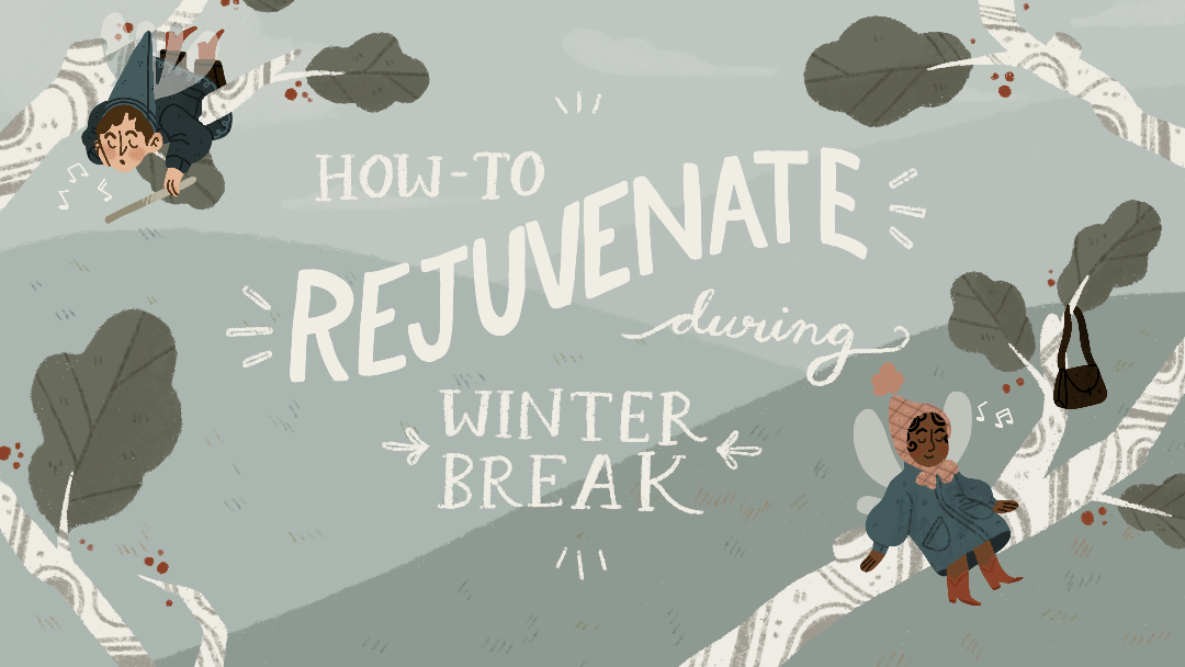How-To Rejuvenate During Winter Break