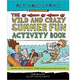 The Wild and Crazy Summer Fun Activity Book